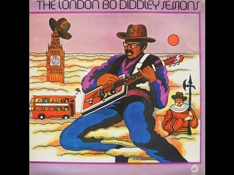 BO DIDDLEY -  THE LONDON BO DIDDLEY SESSIONS (FULL ALBUM)