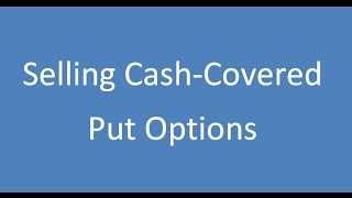 Selling Cash Covered Put Options