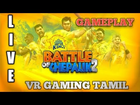 🔴CS Battle Of Chepauk 2🔥 Live Game Play For My Lovely Subscribers 😘😘 | Tamil | VR Gaming Tamil |