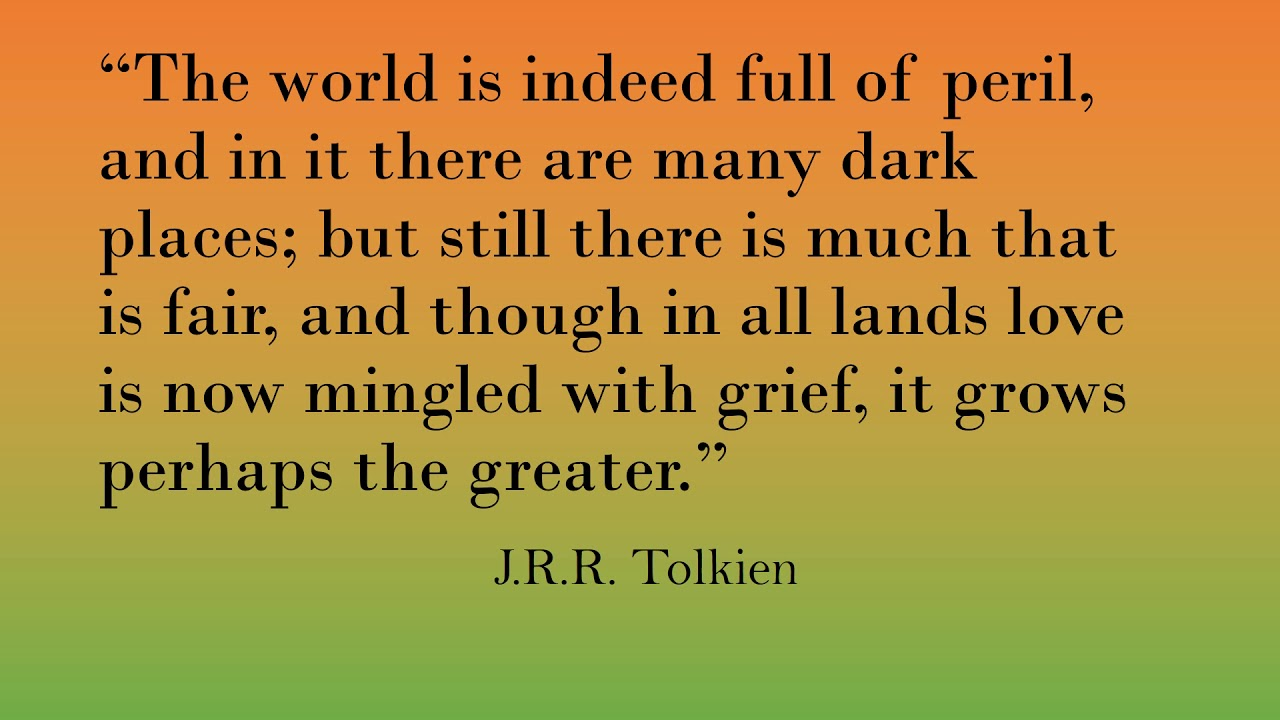 Jrr Tolkien Quotes About Life J R R Tolkien Quotes  Youtube