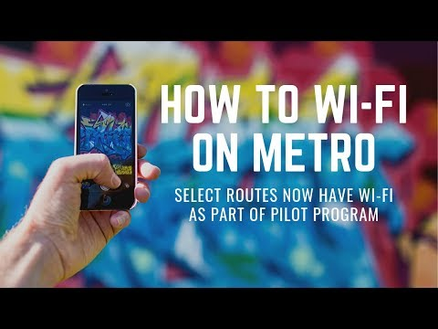 How To Wi-Fi on METRO - Select Routes Now Have Wi-Fi as Part of Pilot Program
