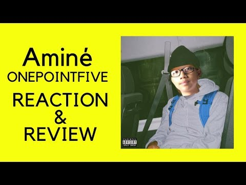 Aminé – ONEPOINTFIVE (FIRST REACTION/REVIEW)