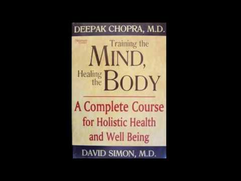 Deepak Chopra - Training the Mind, Healing the Body Audiobook Part 1