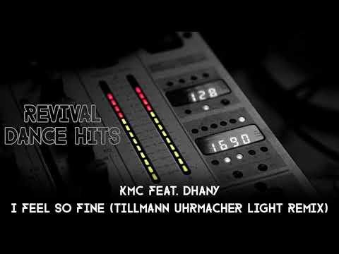 KMC Feat. Dhany - I Feel So Fine (Tillmann Uhrmacher Light Remix) [HQ]