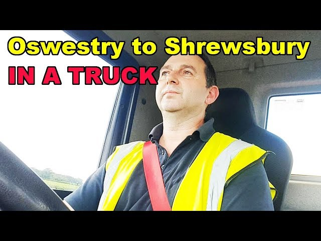 Oswestry to Shrewsbury in a truck British Trucking