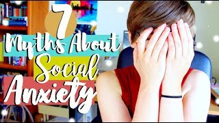 7 Myths About Social Anxiety that are Complete LIES!