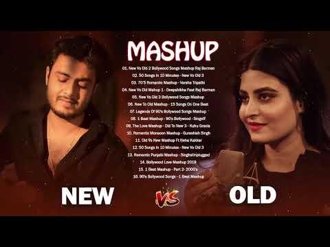 OLD VS NEW BOLLYWOOD MASHUP PLAYLIST : Hindi remix mashup old songs   Top Bollywood Mashup 2021