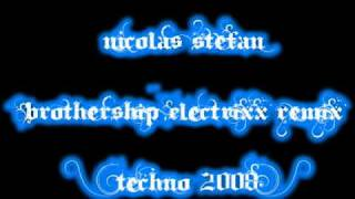 Nicolas Stefan - Brothership (Electrixx Remix) [Techno 2008]