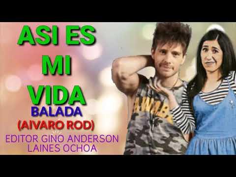 Asi es mi vida - Alvaro Rod (Canción de Bicho y Julia - Balada - Los Vilchez)