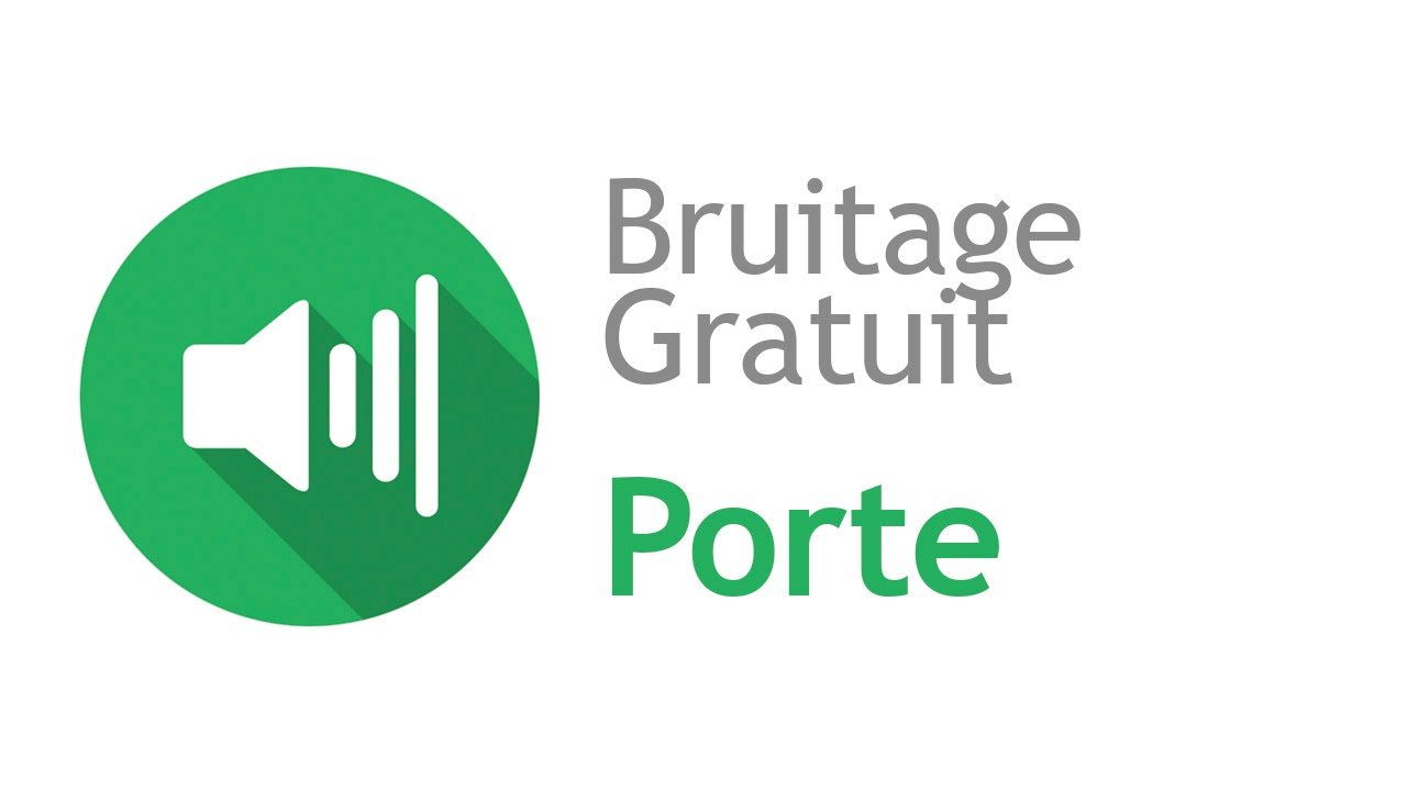 Porte bruitage gratuit youtube for Porte qui claque