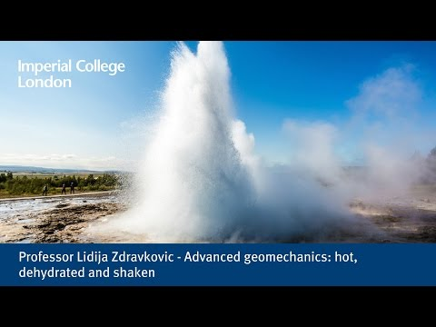 Professor Lidija Zdravkovic - Advanced geomechanics: hot, dehydrated and shaken