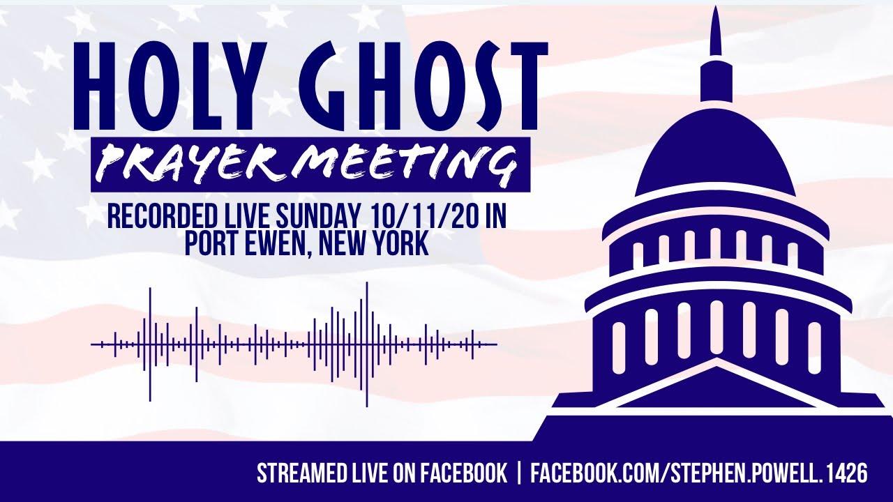 10/15/20 / HOLY GHOST PRAYER MEETING | 10/11/20 | Port Ewen, New York
