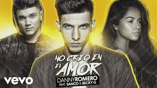 Video No Creo en el Amor (Remix) Danny Romero