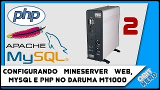 Como configurar miniserver Web, MySQL e PHP no Daruma MT1000. Part 2 Mp3
