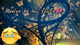 milke bhi hum na mile | tu jaane na | WhatsApp Status Video | Love Song