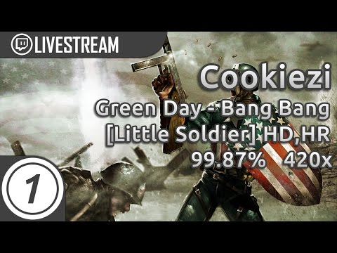 Cookiezi | Green Day - Bang Bang [Mommy's Little Soldier] +HD,HR 99.87% 420/754 | Livestream!