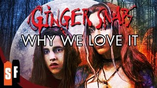 Ginger Snaps - Why We Love It