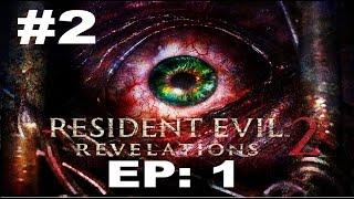 Resident Evil Revelations 2 - EP 1 - Let