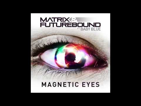 Magnetic Eyes - Matrix & Futurebound feat. Baby Blue (Extended Edit) HQ mp3