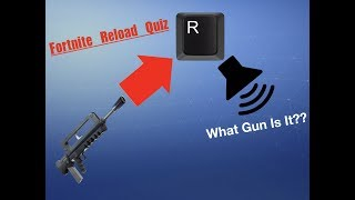 Fortnite || Gun Reload Quiz 1||