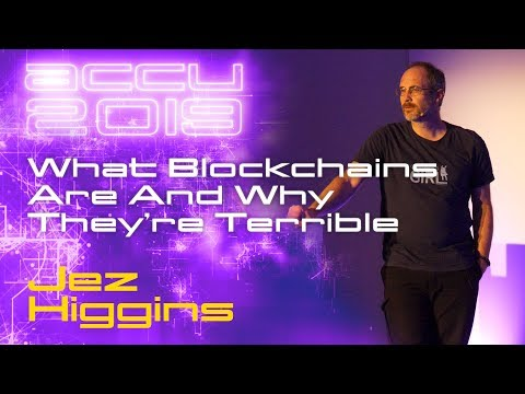 Snakes Into Snake Oil - What Blockchains Are And Why They're Terrible - Jez Higgins [ACCU 2019]