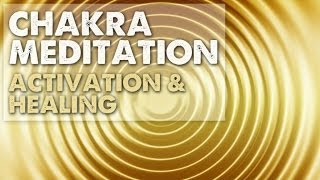 Chakra Activation & Healing | Chakra Meditation Music by Gomer Edwin Evans