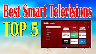 Top 5 Best Smart Televisions for Your Home