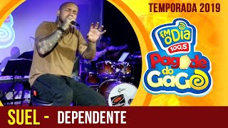 Suel - Dependente (Ao Vivo no Pagode do Gago) FM O Dia