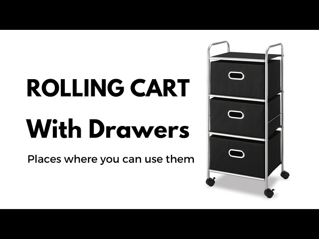 ROLLING CART With Drawers - Places Where You Can Use Them