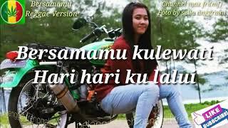 Lagu romantis .. REGGAE BERSAMAMU || LIRIK INDONESIA