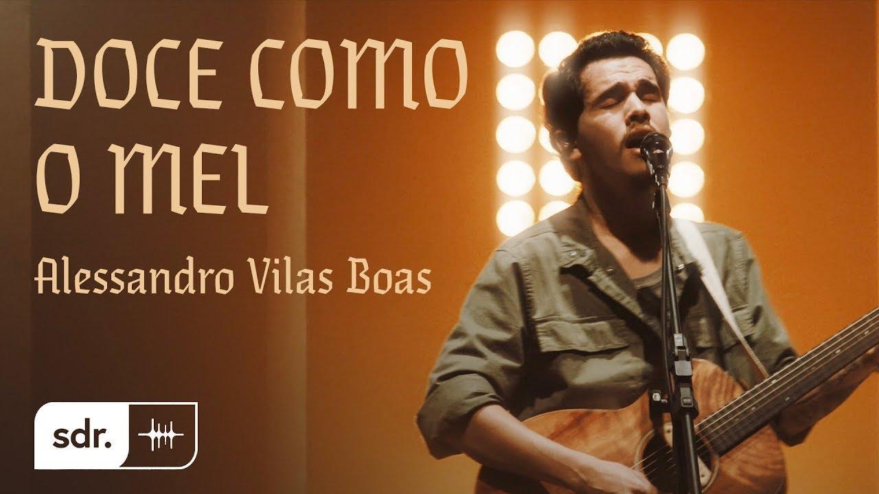 Doce Como O Mel (Clipe Oficial) - Alessandro Vilas Boas | Som do Reino