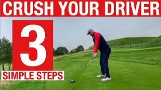 CRUSH YOUR DRIVER WITH 3 SIMPLE STEPS   SIMPLE GOLF TIPS