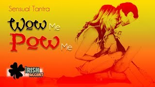 Sensual Tantra - Wow Me, Pow Me! (Spiritual) (Love) (Gender Neutral)