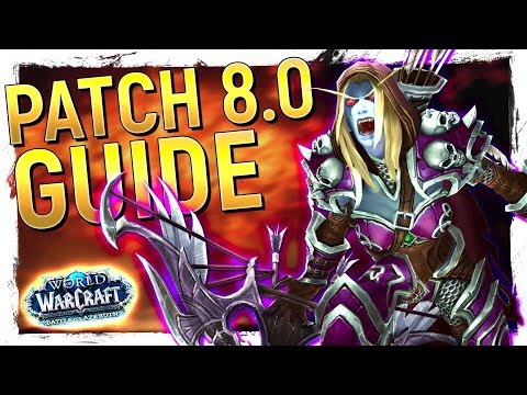 IT'S HERE! Battle for Azeroth Patch 8.0 Class Changes, New Features & New Content! Pre-Patch GUIDE