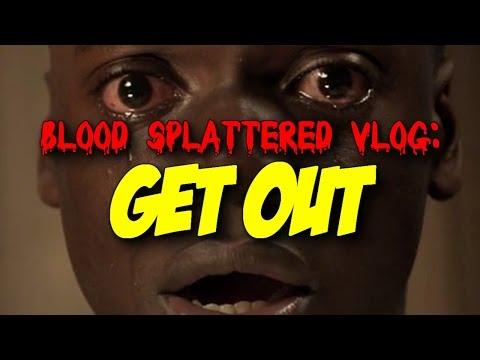 Get Out (2017) – Blood Splattered Vlog (Horror Movie Reviews)