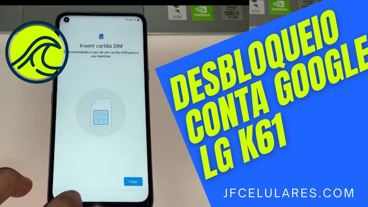 Como desbloquear conta Google LG K61 patch atualizado.
