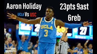 Aaron Holiday UCLA vs USC/2.3.18/Highlights/23pts 9ast 6reb