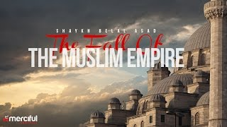 FALL OF THE MUSLIM EMPIRE