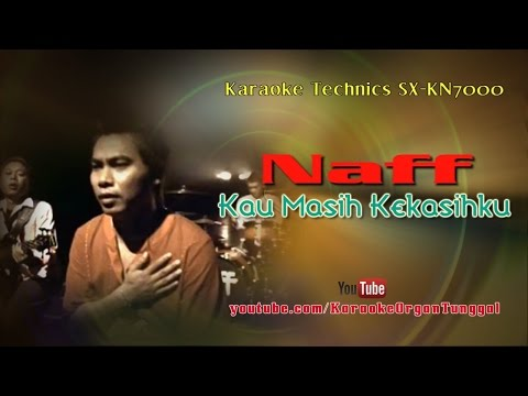 naff---kau-masih-kekasihku- -karaoke-technics-sx-kn7000