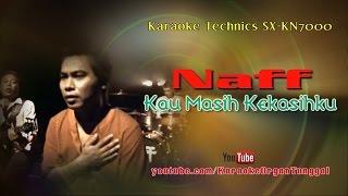 Download Naff - Kau Masih Kekasihku | Karaoke Technics SX-KN7000