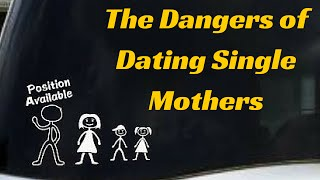 The cold hard truth about dating single mothers