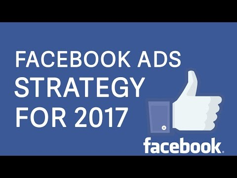 Facebook Advertising Strategy - Optimize Ads for 2017