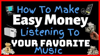 How To Make Easy Money Listening To Your Favorite Music