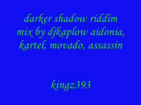 darker shadow riddim mix by djkaplow aidonia, kartel, movado,etc.