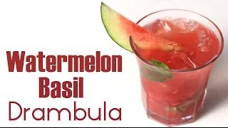 Watermelon Basil Drambula Cocktail