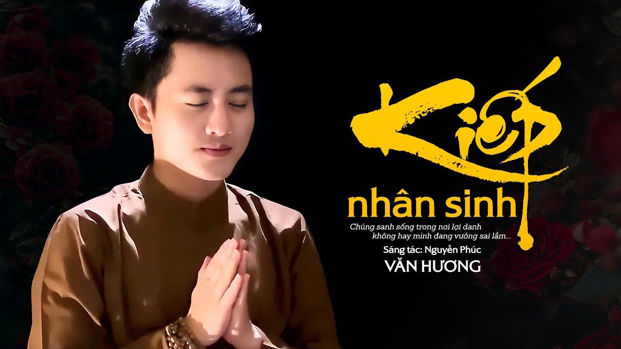 Kiếp Nhân Sinh - Văn Hương | Audio Lyric - Nhạc Phật Giáo 2021