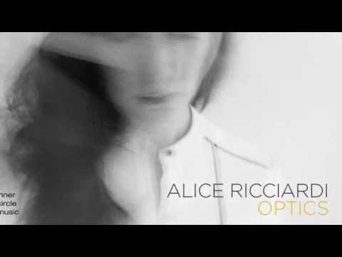 Alice Ricciardi OPTICS (Inner Circle Music 2014)