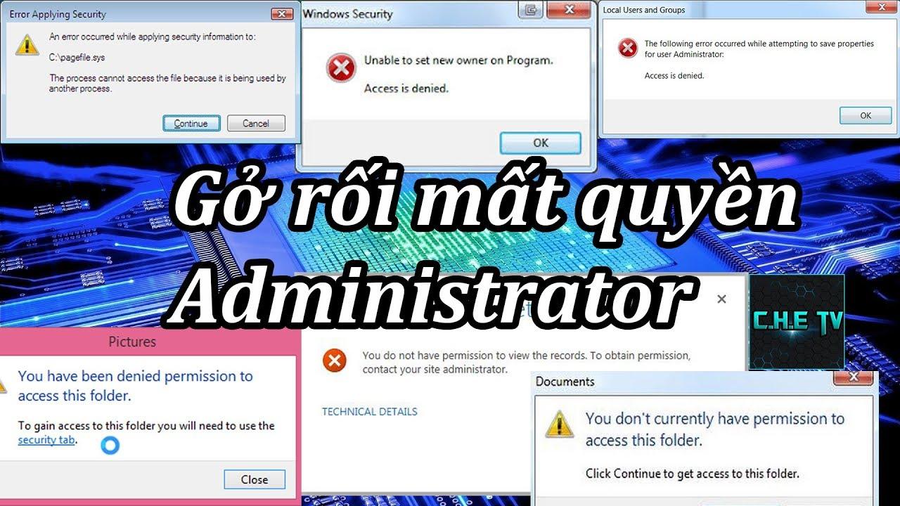 Cứu nguy bị mất quyền Administrator của Windows không thể truy cập thư mục, tệp | Tis Che Official
