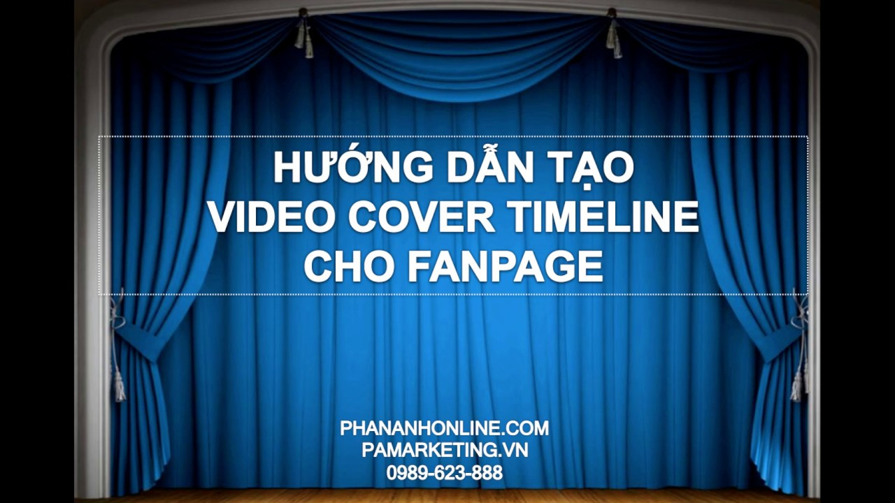 Hướng dẫn Tạo video bìa cho Fanpage (Video cover timeline Fanpage)