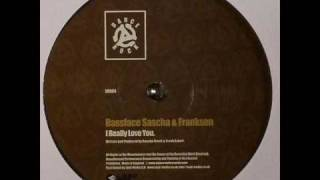 Bassface Sascha & Franksen - I Really Love You